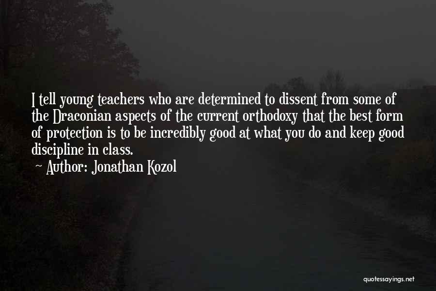 Having Good Teachers Quotes By Jonathan Kozol