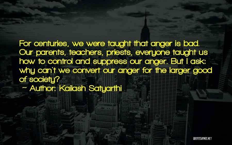 Having Good Teachers Quotes By Kailash Satyarthi
