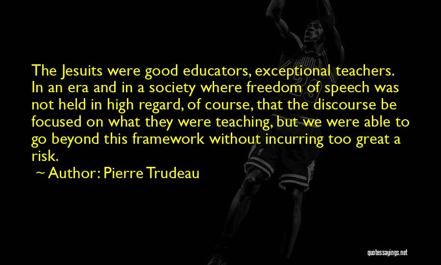 Having Good Teachers Quotes By Pierre Trudeau