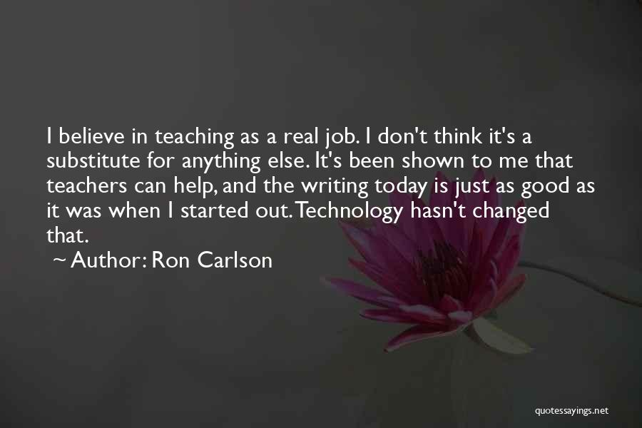 Having Good Teachers Quotes By Ron Carlson