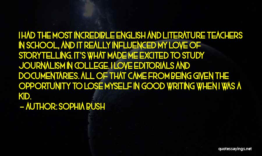 Having Good Teachers Quotes By Sophia Bush