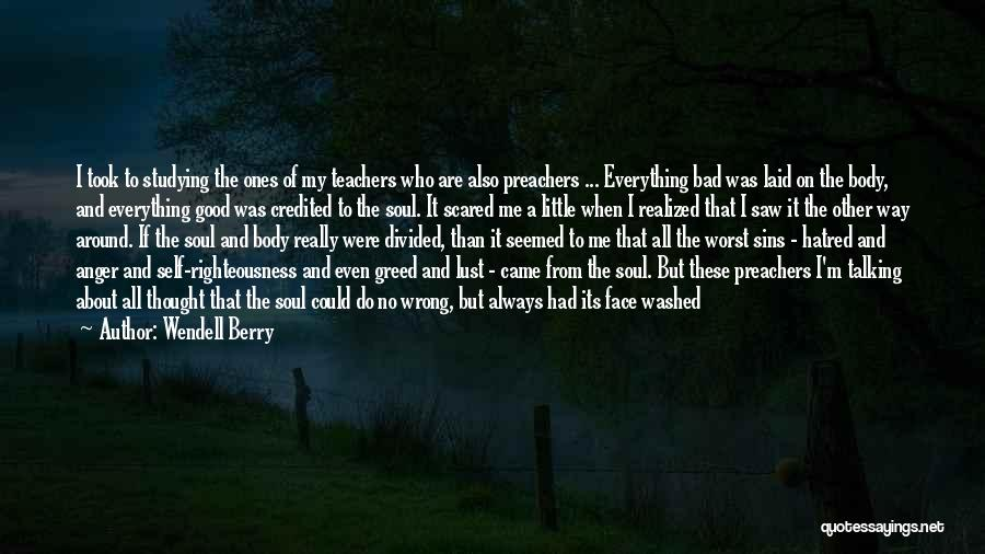 Having Good Teachers Quotes By Wendell Berry