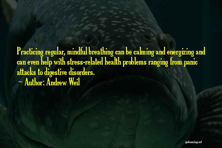 Having Health Problems Quotes By Andrew Weil