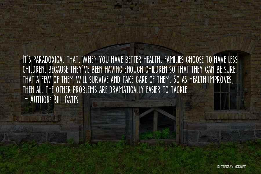 Having Health Problems Quotes By Bill Gates