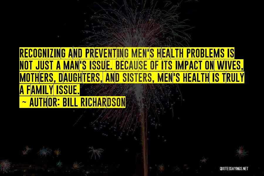 Having Health Problems Quotes By Bill Richardson