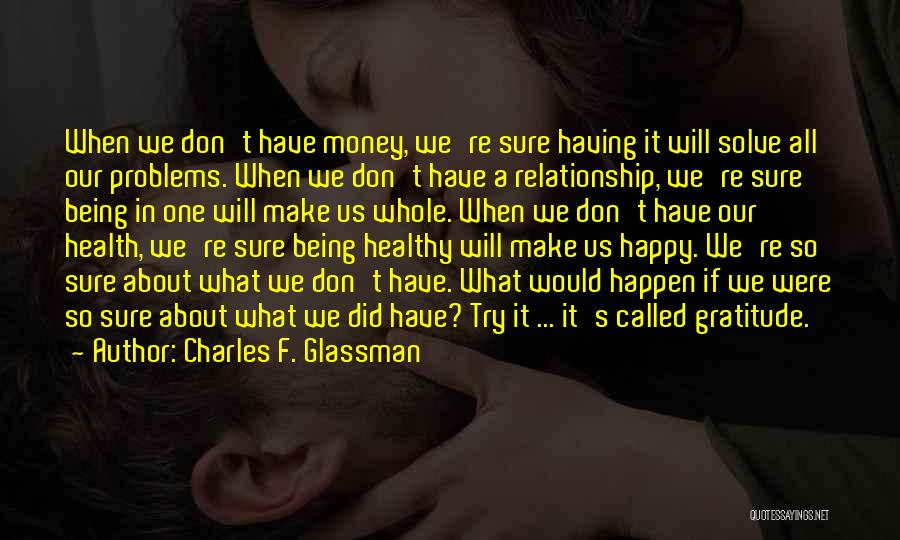 Having Health Problems Quotes By Charles F. Glassman