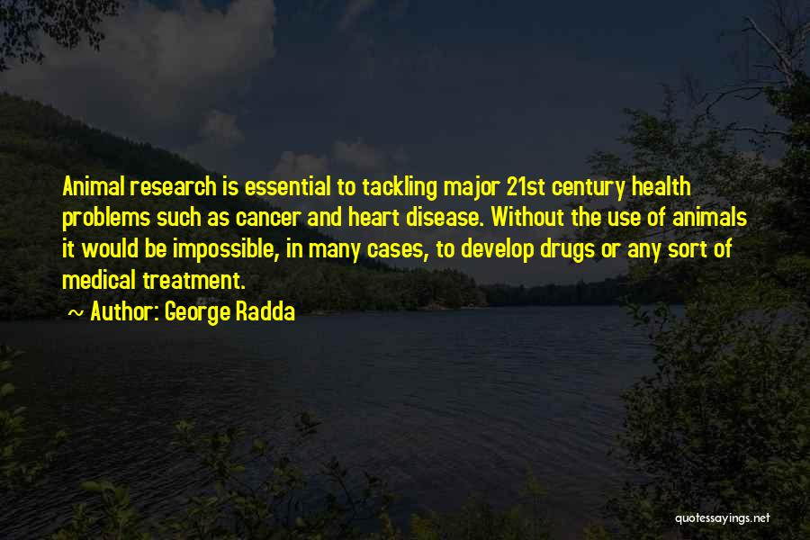 Having Health Problems Quotes By George Radda