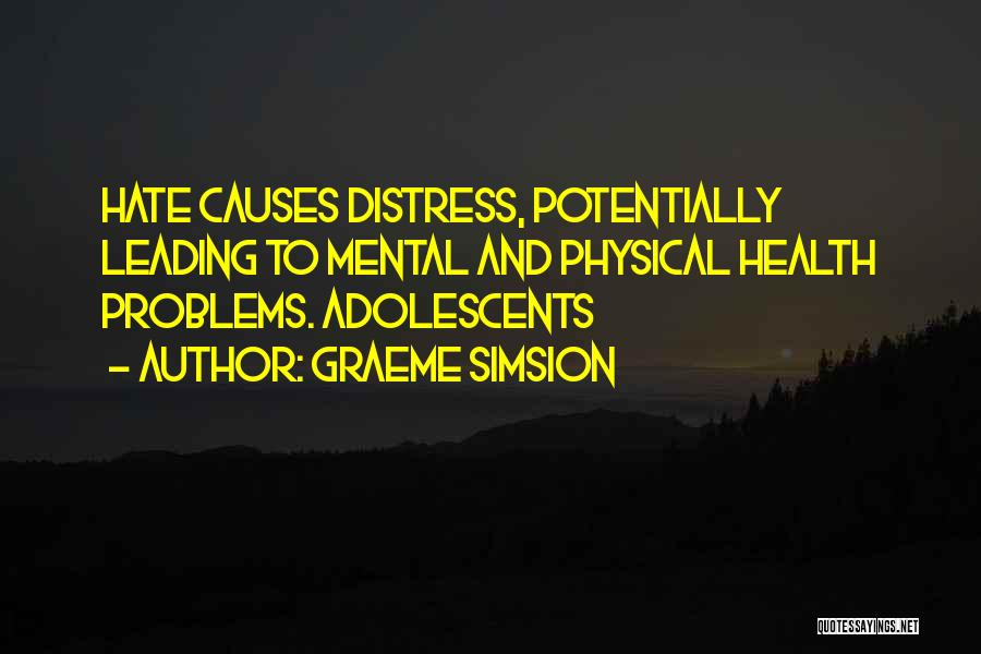 Having Health Problems Quotes By Graeme Simsion