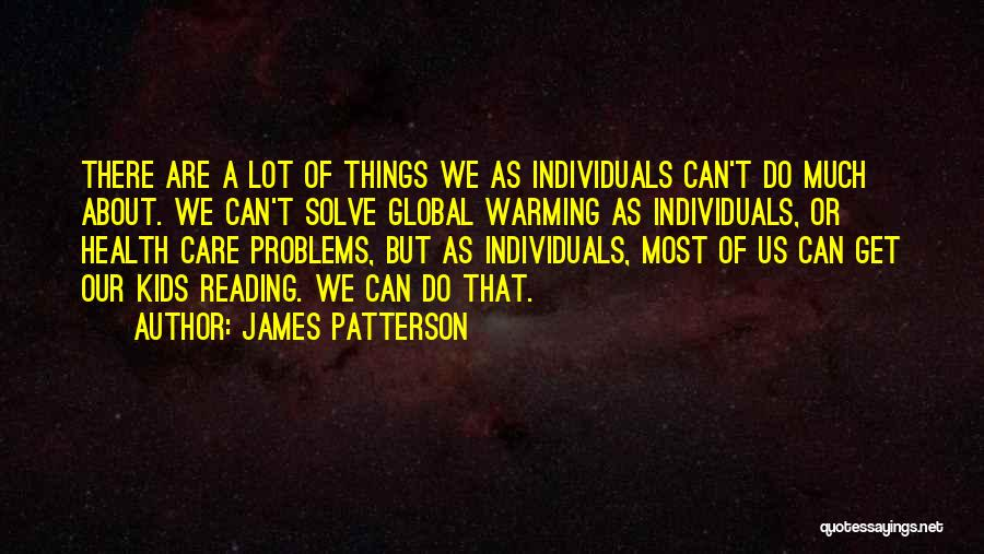 Having Health Problems Quotes By James Patterson