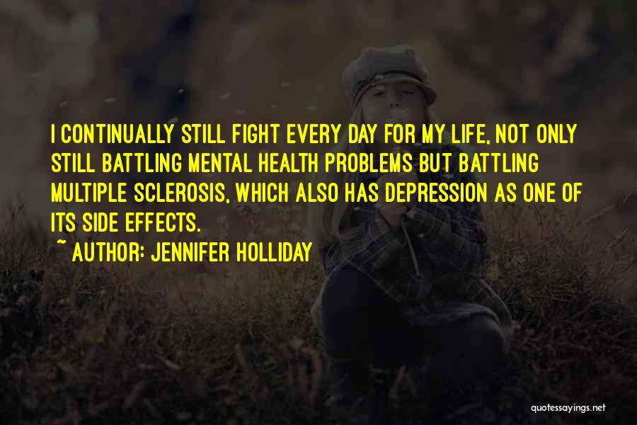 Having Health Problems Quotes By Jennifer Holliday