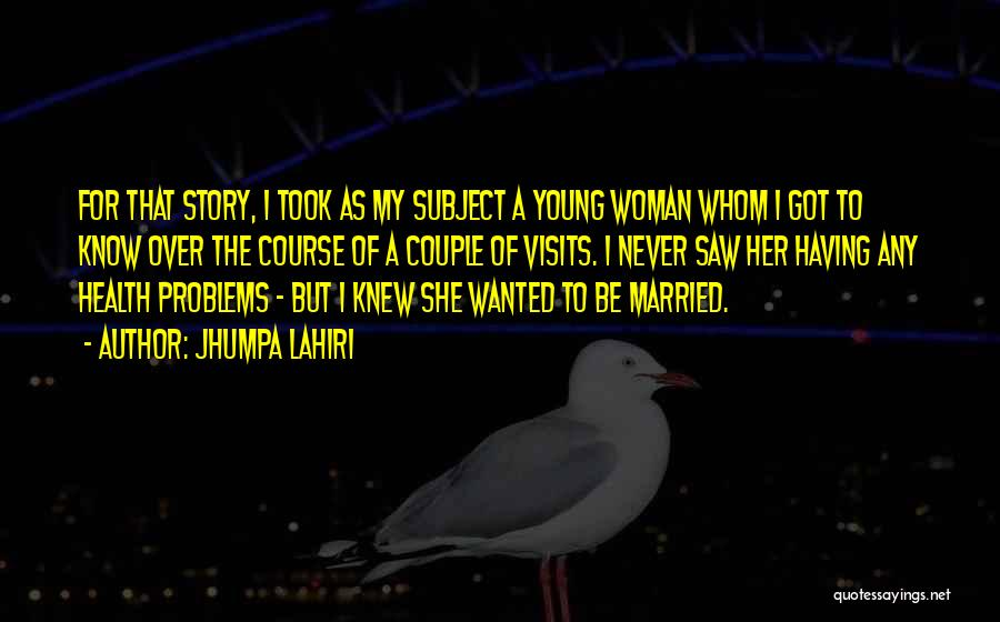 Having Health Problems Quotes By Jhumpa Lahiri