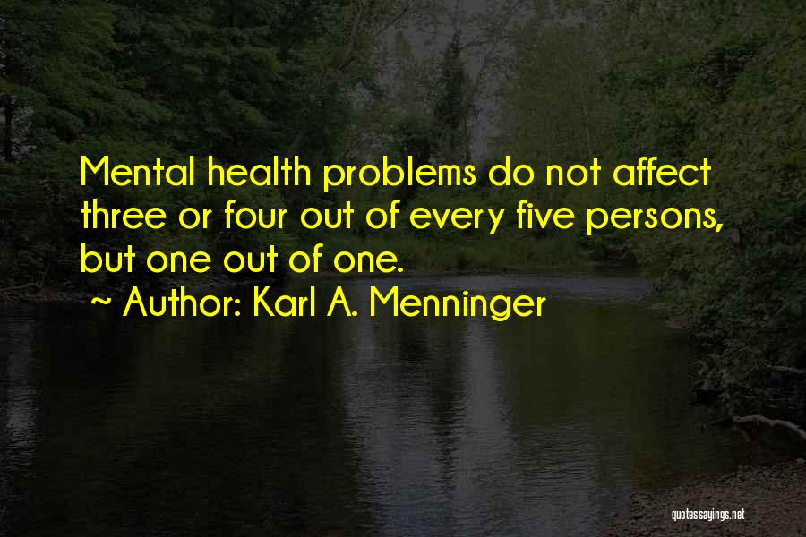 Having Health Problems Quotes By Karl A. Menninger