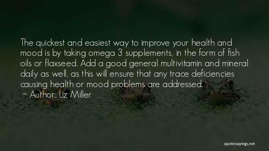 Having Health Problems Quotes By Liz Miller