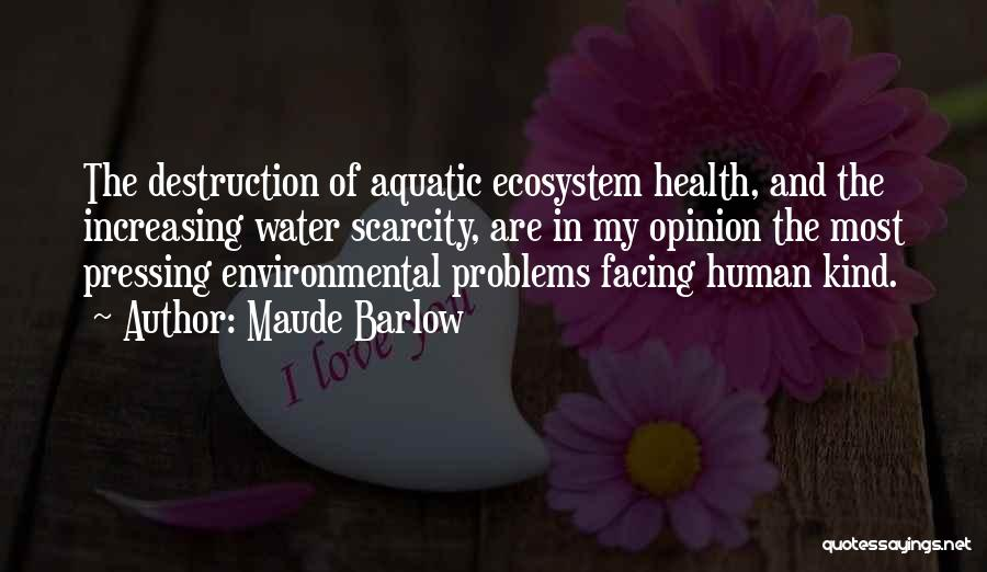 Having Health Problems Quotes By Maude Barlow