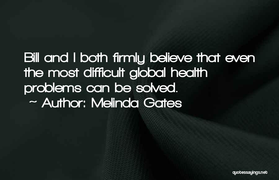 Having Health Problems Quotes By Melinda Gates