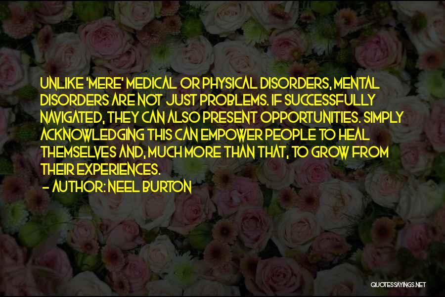 Having Health Problems Quotes By Neel Burton