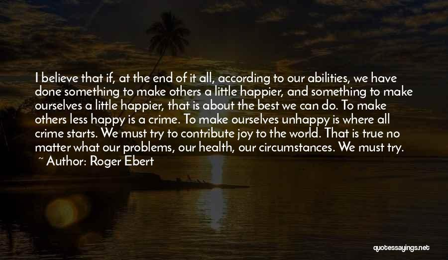 Having Health Problems Quotes By Roger Ebert