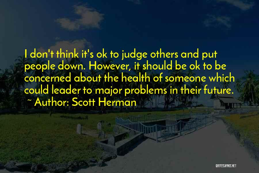 Having Health Problems Quotes By Scott Herman