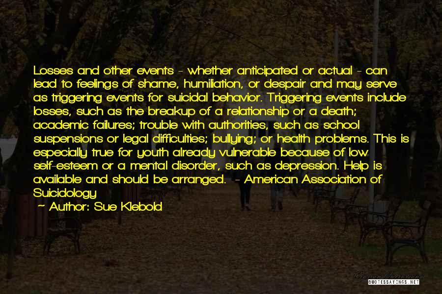Having Health Problems Quotes By Sue Klebold