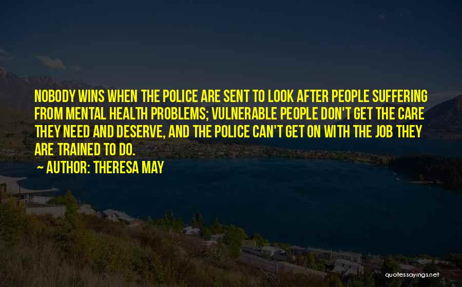 Having Health Problems Quotes By Theresa May