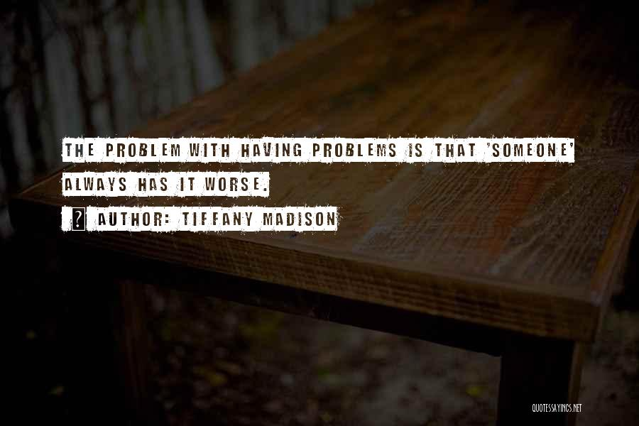 Having Health Problems Quotes By Tiffany Madison