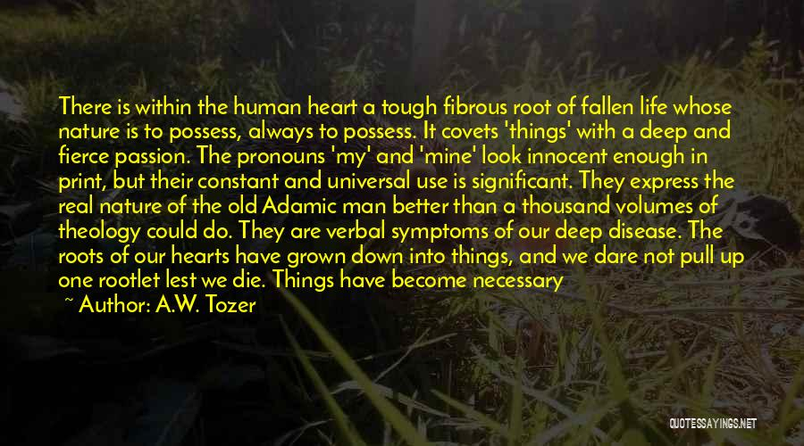 Having Heart Disease Quotes By A.W. Tozer
