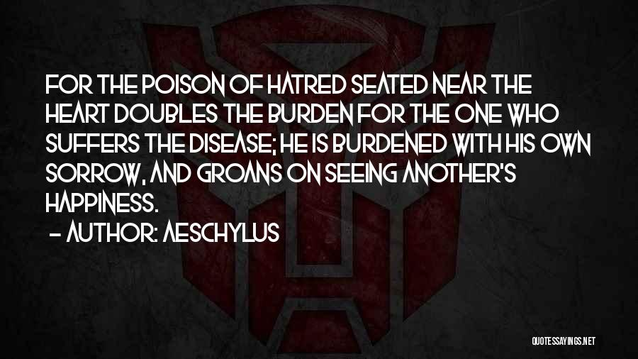 Having Heart Disease Quotes By Aeschylus