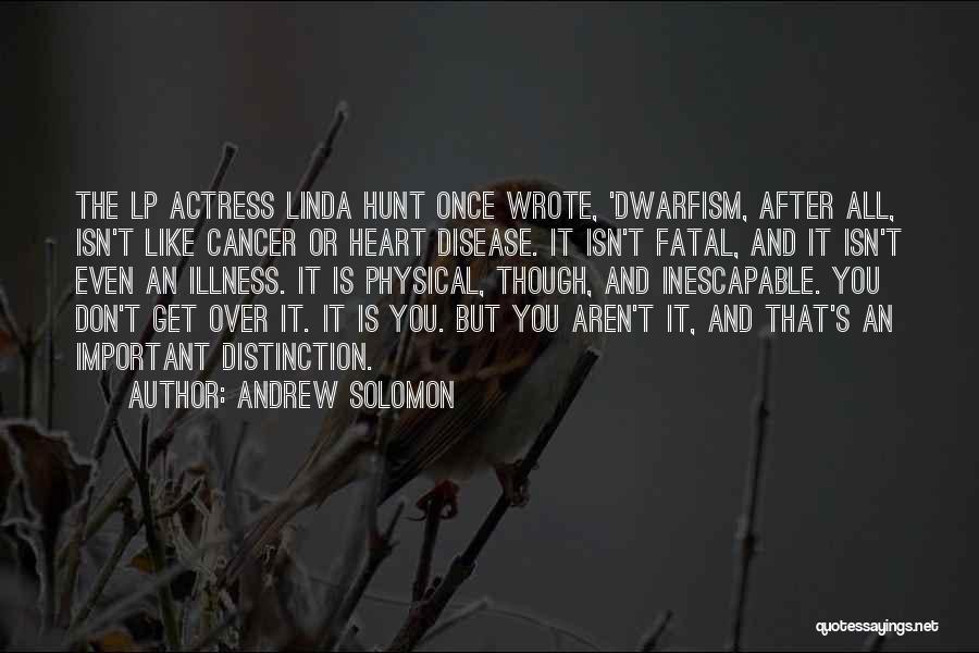 Having Heart Disease Quotes By Andrew Solomon