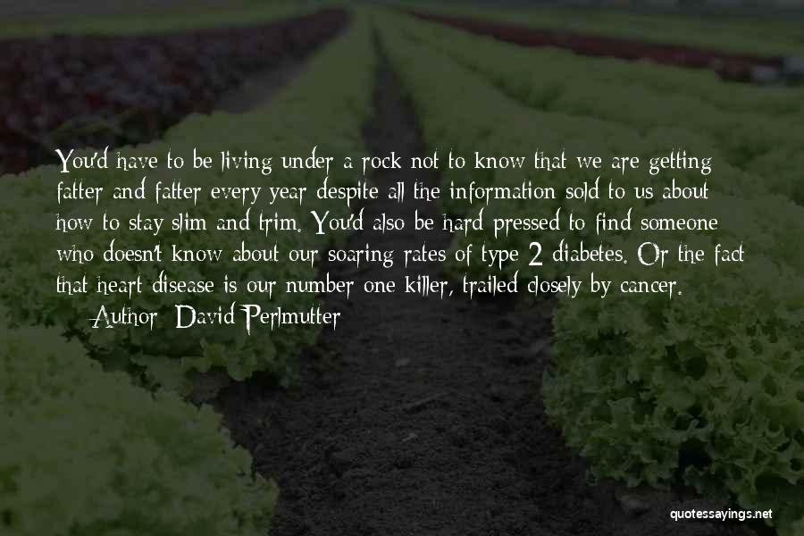 Having Heart Disease Quotes By David Perlmutter