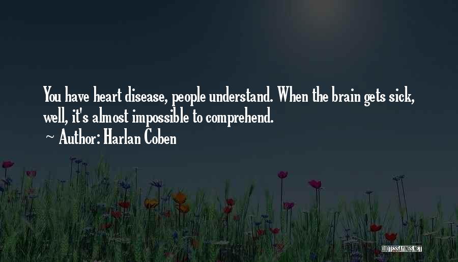 Having Heart Disease Quotes By Harlan Coben