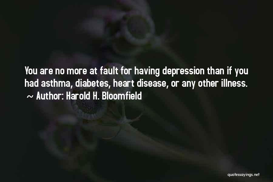 Having Heart Disease Quotes By Harold H. Bloomfield
