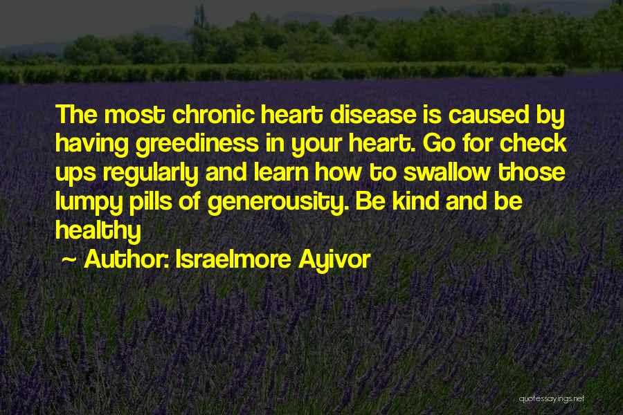 Having Heart Disease Quotes By Israelmore Ayivor
