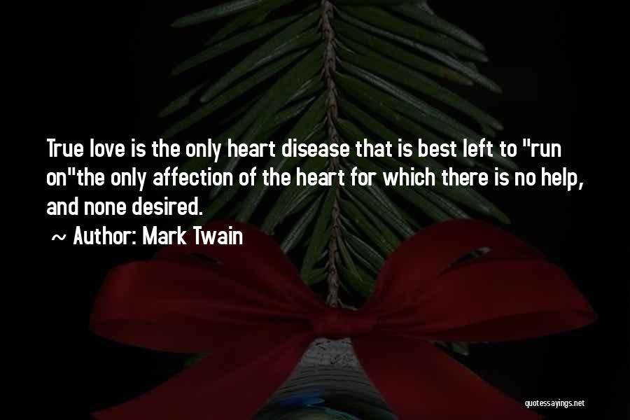 Having Heart Disease Quotes By Mark Twain