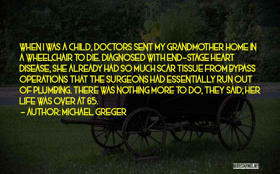 Having Heart Disease Quotes By Michael Greger