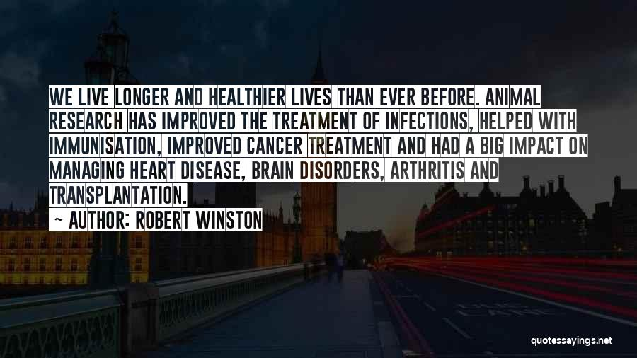Having Heart Disease Quotes By Robert Winston