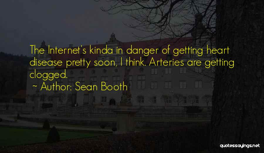 Having Heart Disease Quotes By Sean Booth