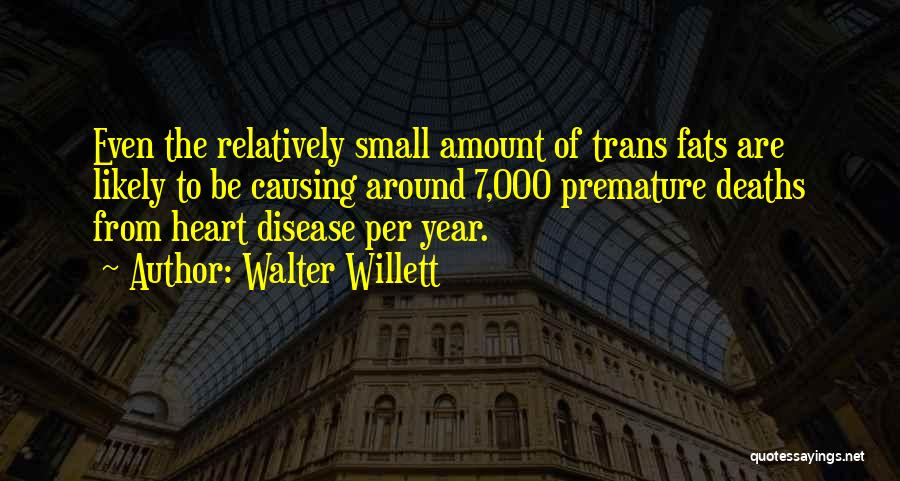 Having Heart Disease Quotes By Walter Willett
