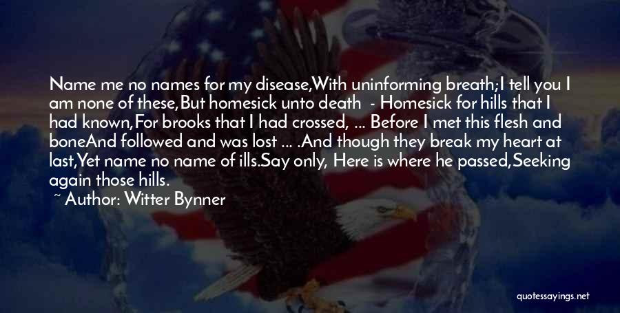 Having Heart Disease Quotes By Witter Bynner