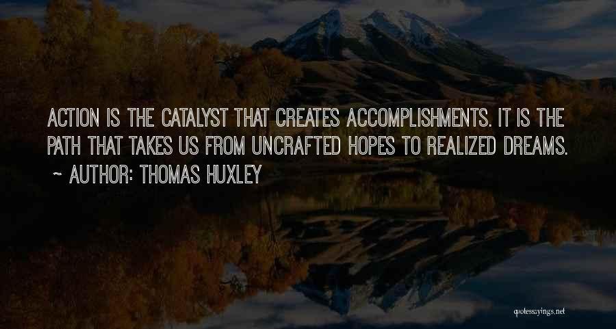 Having Hopes And Dreams Quotes By Thomas Huxley