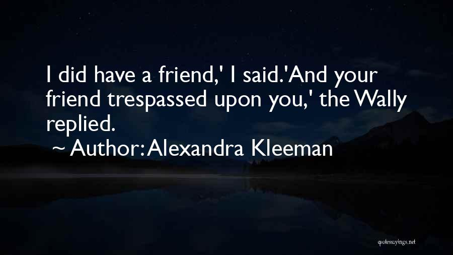 Having More Than One Best Friend Quotes By Alexandra Kleeman
