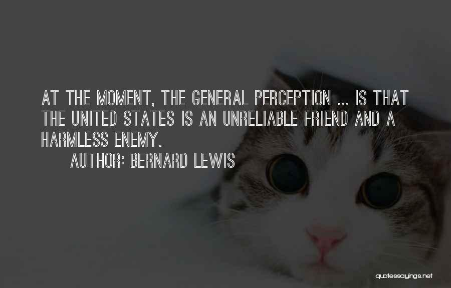 Having More Than One Best Friend Quotes By Bernard Lewis