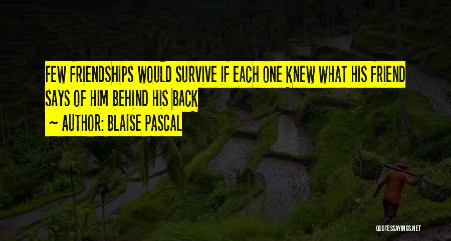 Having More Than One Best Friend Quotes By Blaise Pascal