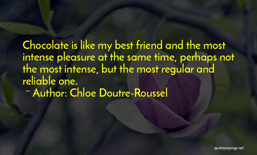 Having More Than One Best Friend Quotes By Chloe Doutre-Roussel