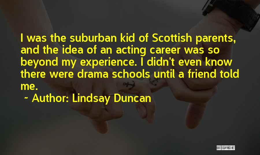 Having More Than One Best Friend Quotes By Lindsay Duncan