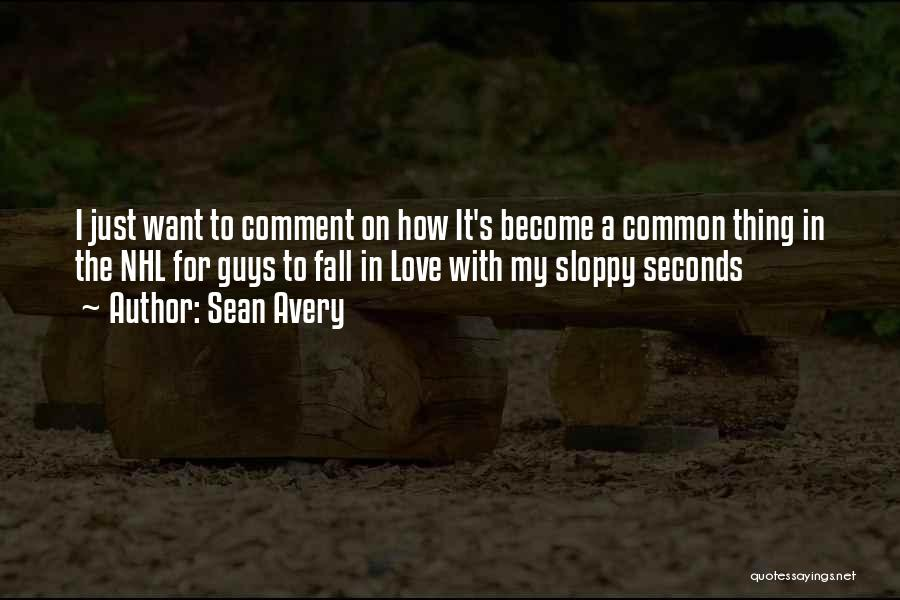 Top 7 Quotes & Sayings About Having My Sloppy Seconds