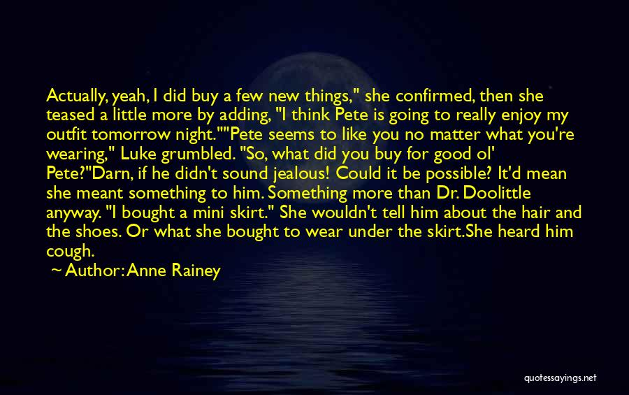 Having No Good Friends Quotes By Anne Rainey