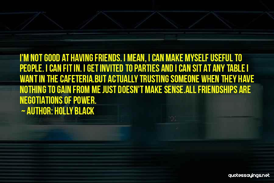 Having No Good Friends Quotes By Holly Black