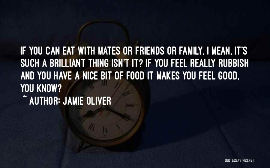 Having No Good Friends Quotes By Jamie Oliver
