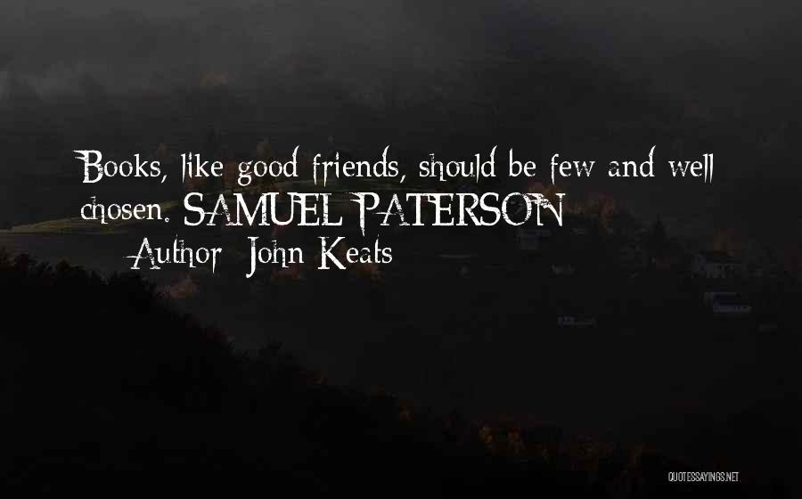 Having No Good Friends Quotes By John Keats
