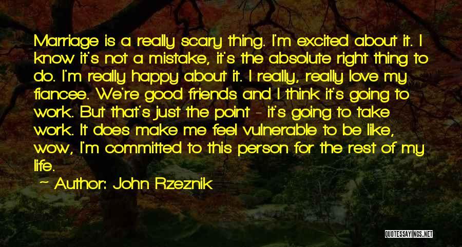Having No Good Friends Quotes By John Rzeznik